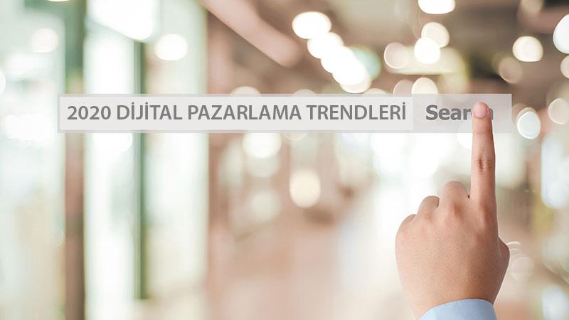 2020'de Göz Ardı Etmemeniz Gereken 25 Dijital Pazarlama Trendi